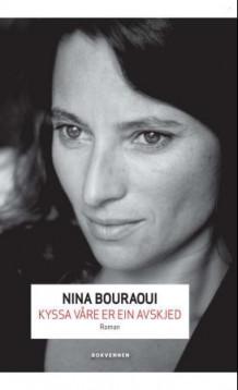 Kyssa våre er ein avskjed av Nina Bouraoui (Innbundet)
