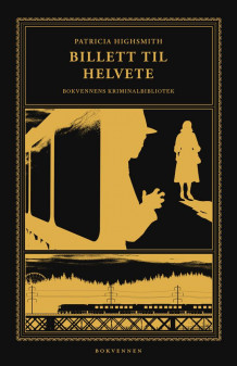 Billett til helvete av Patricia Highsmith (Ebok)