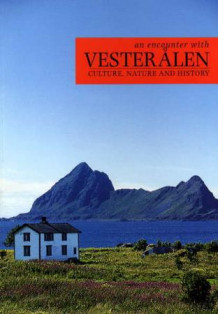 An encounter with Vesterålen av Hilde Hansen, Alf Oxem og Geir Remen (Heftet)