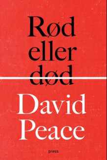 Rød eller død av David Peace (Innbundet)