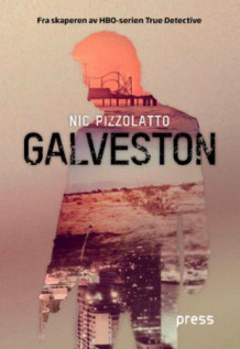 Galveston av Nic Pizzolatto (Innbundet)