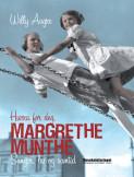 Hurra for deg, Margrethe Munthe