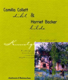 Camilla Collett og Harriet Backer av Ragnhild Hjorth og Camilla Collett (Innbundet)