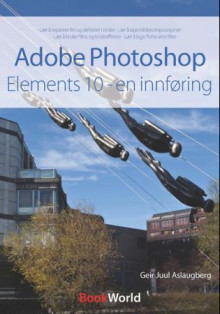 Adobe Photoshop Elements 10 av Geir Juul Aslaugberg (Heftet)