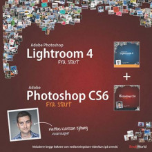 Adobe Photoshop Lightroom 4 ; Adobe Photoshop CS6 fra start av Mattias Karlsson Sjöberg (Heftet)