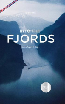 Into the fjords av Johs. B. Thue (Innbundet)
