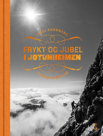 Frykt og jubel i Jotunheimen av Sigri Sandberg (Innbundet)