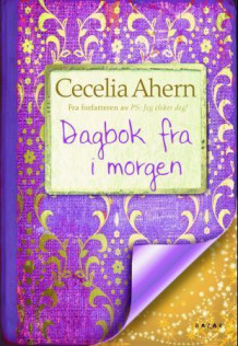 Dagbok fra i morgen av Cecelia Ahern (Heftet)