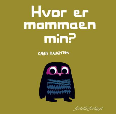 91e47420 Hvor er mammaen min? av Chris Haughton (Kartonert) - Barnebøker ...
