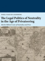 Omslag - The legal politics of neutrality in the age of privateering