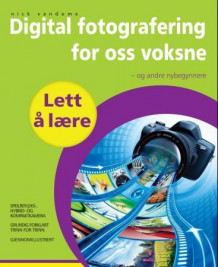 Digitalfotografering for oss voksne av Nick Vandome (Heftet)