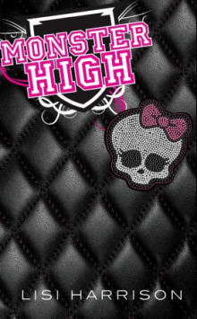 Monster high av Lisi Harrison (Innbundet)