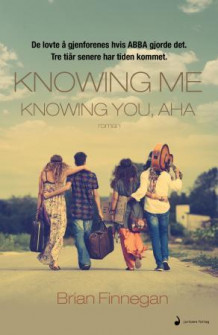 Knowing me, knowing you, aha av Brian Finnegan (Innbundet)