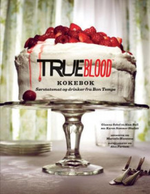 True blood av Gianna Sobol og Alan Ball (Innbundet)