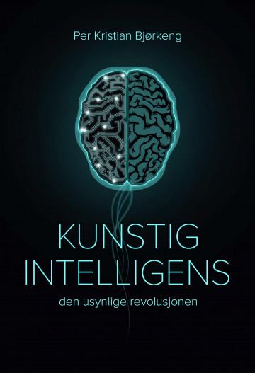 Kunstig intelligens Per Kristian Bjørkeng {TYPE#Innbundet}