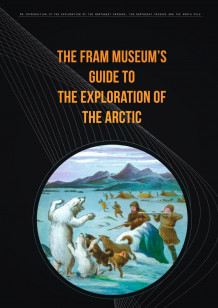 The Fram Museum's guide to the exploration of the Arctic av Geir O. Kløver og Susan Barr (Heftet)