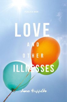 Love and other illnesses av James Griffiths (Innbundet)