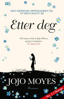 Etter deg av Jojo Moyes (Ebok)