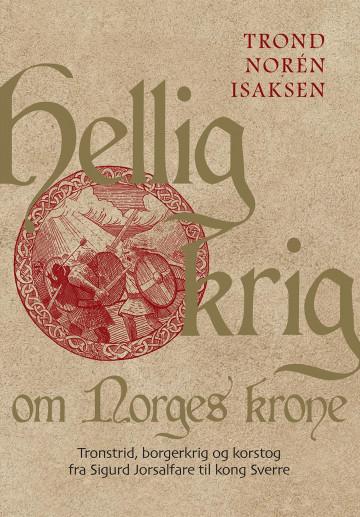 Hellig krig om Norges krone Trond Norén Isaksen {TYPE#Innbundet}