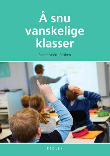Bilde av Å Snu Vanskelige Klasser