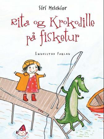 Rita og Krokodille på fisketur Siri Melchior {TYPE#Innbundet}