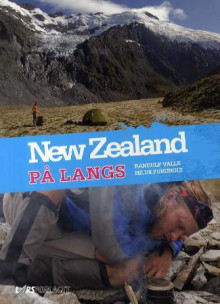 New Zealand på langs av Randulf Valle og Hilde Furuholt (Innbundet)