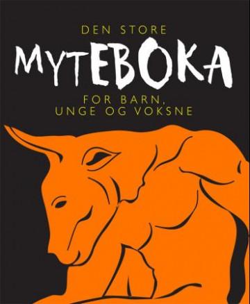 Bilde av Den Store Myteboka For Barn, Unge Og Voksne
