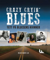 Crazy cryin' blues av Hilde Beate Lia (Innbundet)