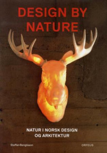 Design by nature av Staffan Bengtsson (Innbundet)