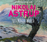 Omslag - Nikolai Astrup, his magic world