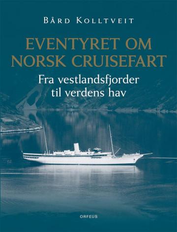 Bilde av Eventyret Om Norsk Cruisefart