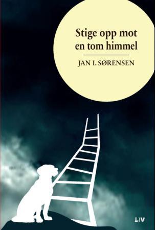 Stige opp mot en tom himmel Jan I. Sørensen {TYPE#Innbundet}