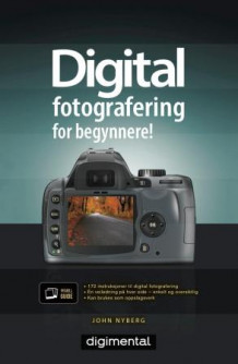Digital fotografering for begynnere av John Nyberg (Ebok)