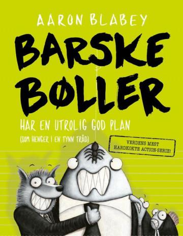 Bilde av Barske Bøller Har En Utrolig God Plan