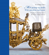 Omslag - Med pomp og prakt = With splendour and beauty : royal horse-drawn carriages in Europe