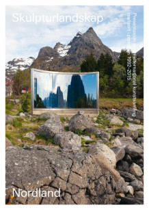 Skulpturlandskap Nordland = Artscape Nordland : presentation of an international art collection created between 1992 and 2015 av Kristoffer Dolmen (Heftet)