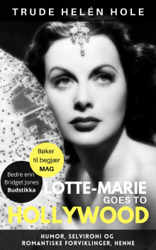 Lotte-Marie goes to Hollywood av Trude Helén Hole (Ebok)