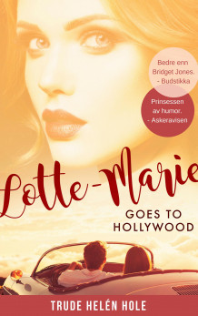 Lotte-Marie goes to Hollywood av Trude Helén Hole (Heftet)