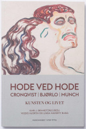 Hode ved hode = Head by head : Cronqvist, Bjørlo, Munch : art and life av Kari J. Brandtzæg, Vigdis Hjorth og Linda Haverty Rugg (Heftet)