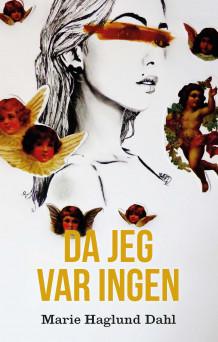 Da jeg var ingen av Marie Haglund Dahl (Innbundet)