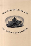 Throndhjems domkirke = The cathedral of Throndheim