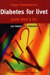 Diabetes for livet av Yngvar Christophersen (Innbundet)