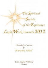 Omslag - The spiritual secrets of the equinoxes light work towards 2012