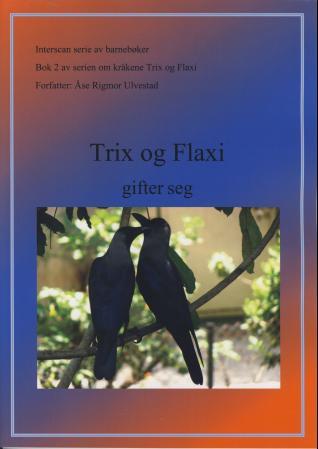 Bilde av Trix Og Flaxi Gifter Seg
