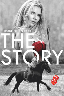 The story av Trude Helén Hole (Ebok)