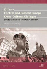 Omslag - China - Central and Eastern Europe Cross-Cultura - Society, Business and Education in Transition