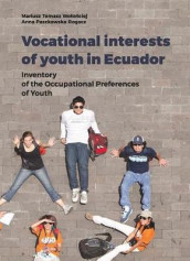 Vocational Interests of Youth in Ecuador - Inventory of the Occupational Preferences of Youth av Anna Paszkowska-roga og Mariusz Tomasz Wolonciej (Heftet)