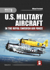 Omslag - U.S. Military Aircraft in the Royal Swedish Air Force