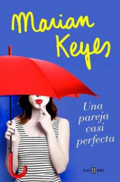 Una Pareja Casi Perfecta / The Break av Marian Keyes (Heftet)