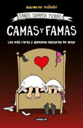 Camas Y Famas: Las Mas Raras Y Genuinas Historias de Amor / Who You Lie in Bed With. the Rarest and Most Genuine Love Stories av Daniel Samper Pizano (Heftet)